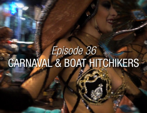 Episode 36 | Carnaval And Boat Hitchhikers