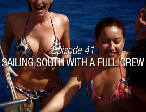 Episode 41 | Sailing South With A Full Crew