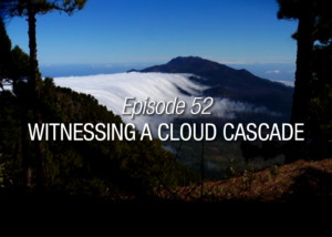 witnessing a cloud cascade