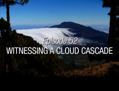 Episode 52 | Witnessing A Cloud Cascade