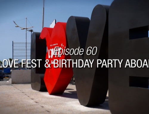 Episode 60 | A Love Fest And Birthday Party Aboard