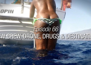 New Crew, Drone, Drugs And Destination
