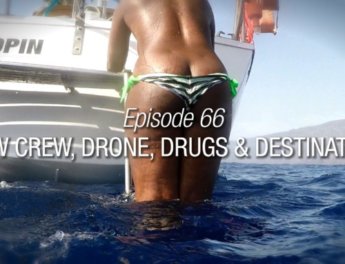 Episode 66 | New Crew, Drone, Drugs And Destination