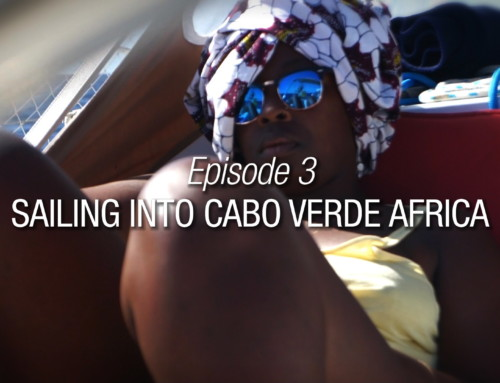 Episode 3 | Sailing Into Cabo Verde Africa