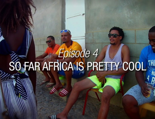Episode 4 | So Far Africa Is Pretty Cool