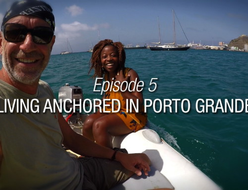 Episode 5 | Living Anchored In Porto Grande