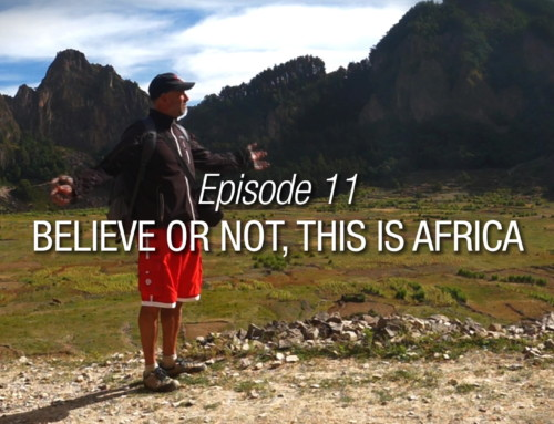 Episode 11 | Believe It Or Not This Is Africa