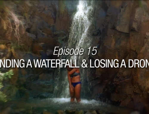 Episode 15 | Finding A Waterfall & Losing A Drone