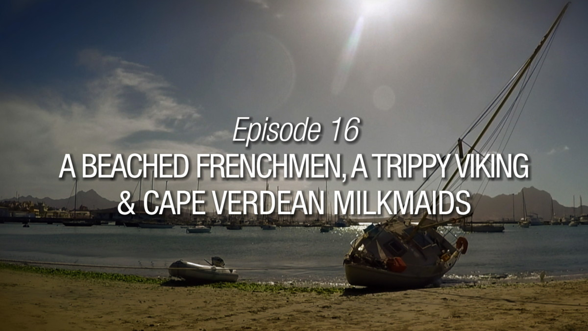 A Beached Frenchman A Trippy Viking & Cape Verdean Milkmaids