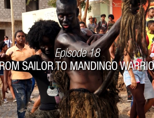 Episode 18 | From Sailor To Mandingo Warrior