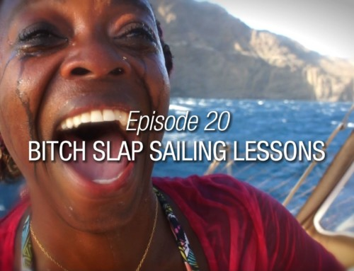 Episode 20 | Bitch Slap Sailing Lesson