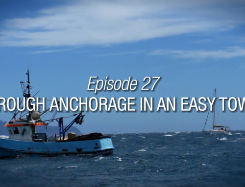 Episode 27 | A Rough Anchorage In An Easy Town