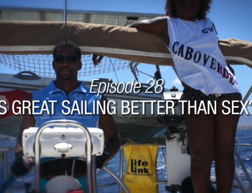 Episode 28 | Is A Great Day Of Sailing Better Than A Good Time Of Sex?