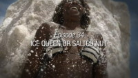 Episode 34 | Ice Queen Or Salted Nut?