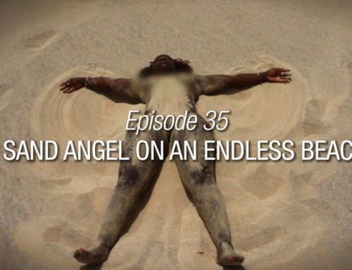 Episode 35 | A Sand Angel On An Endless Beach